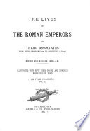 The Lives Of The Roman Emperors And Their Associates From Julius Caesar B C 100 To Augustulus A D 476
