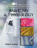Laboratory Manual for Comparative Veterinary Anatomy and Physiology Book
