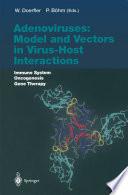 Adenoviruses  Model and Vectors in Virus Host Interactions