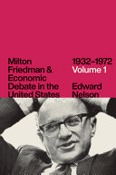 Milton Friedman and Economic Debate in the United States  1932 1972