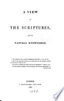 A View of the Scriptures, and of Natural Knowledge