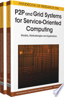 Handbook of Research on P2P and Grid Systems for Service-Oriented Computing: Models, Methodologies and Applications