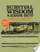 """Survival Wisdom & Know How: Everything You Need to Know to Thrive in the Wilderness"" by The Editors of Stackpole Books"