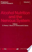 Alcohol  Nutrition And the Nervous System Book