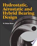 Hydrostatic  Aerostatic  and Hybrid Bearing Design