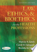 Law  Ethics    Bioethics for the Health Professions