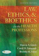 Law, Ethics, & Bioethics for the Health Professions Pdf/ePub eBook