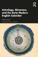 Astrology  Almanacs  and the Early Modern English Calendar
