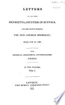 Letters to and from Henrietta, Countess of Suffolk, and Her Second Husband, the Hon. George Berkeley