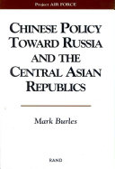 Chinese Policy Toward Russia and the Central Asian Republics Book