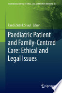 Paediatric Patient and Family Centred Care  Ethical and Legal Issues
