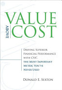 Value Above Cost: Driving Superior Financial Performance ...