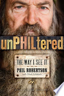 """""""UnPhiltered"""" by Phil Robertson"""