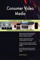 Consumer Video Media A Complete Guide 2019 Edition