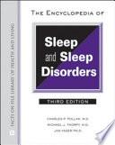 The Encyclopedia of Sleep and Sleep Disorders