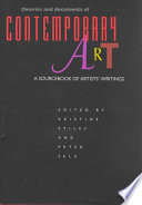 """Theories and Documents of Contemporary Art: A Sourcebook of Artists' Writings"" by Kristine Stiles, Peter Selz, Selz"