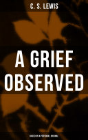 A GRIEF OBSERVED  Based on a Personal Journal  Book PDF