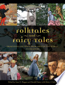 Folktales and Fairy Tales: Traditions and Texts from around the World, 2nd Edition [4 volumes]  : Traditions and Texts from around the World