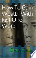 How To Gain Wealth With Just One Word Book PDF