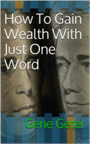 How To Gain Wealth With Just One Word [Pdf/ePub] eBook