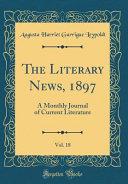 The Literary News  1897  Vol  18