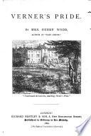 Mrs. Wood's Novels: Verner's pride. 1880