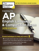 Cracking the AP English Language and Composition Exam  2018 Edition Book