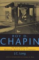 Roy D  Chapin  The Man Behind the Hudson Motor Car Company