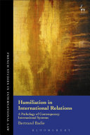 Humiliation in International Relations: A Pathology of Contemporary ...