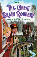 Pdf The Great Brain Robbery: A Train to Impossible Places Novel Telecharger