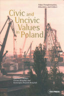 Civic and Uncivic Values in Poland Book PDF