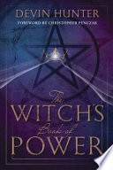 """""""The Witch's Book of Power"""" by Devin Hunter"""
