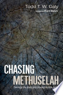 Chasing Methuselah