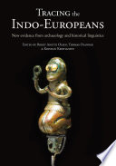 """Tracing the Indo-Europeans: New evidence from archaeology and historical linguistics"" by Birgit Anette Olsen, Thomas Olander, Kristian Kristiansen"