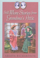 Still More Stories from Grandma s Attic
