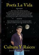 Poeta La Vida / Cultura Y Raices