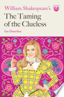 William Shakespeare s The Taming of the Clueless