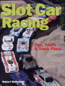 Slot Car Racing: Tips, Tricks & Techniques