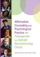 Affirmative Counseling and Psychological Practice with Transgender and Gender Nonconforming Clients Book