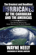 The Greatest and Deadliest Hurricanes of the Caribbean and the Americas [Pdf/ePub] eBook