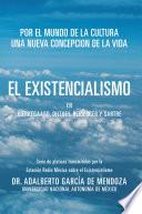 EL EXISTENCIALISMO EN KIERKEGAARD, DILTHEY, HEIDEGGER Y SARTRE
