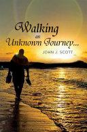 Walking an Unknown Journey