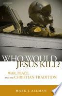 Who Would Jesus Kill