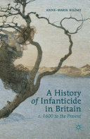 Pdf A History of Infanticide in Britain, c. 1600 to the Present