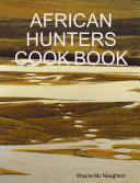 African Hunters Cook Book