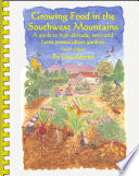 Growing Food in the Southwest Mountains  4th Edition