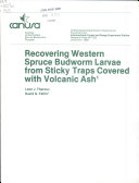 Recovering Western Spruce Budworm Larvae from Sticky Traps Covered with Volcanic Ash ebook