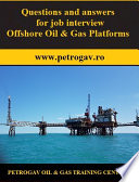 Questions and answers for job interview Offshore Oil & Gas Platforms
