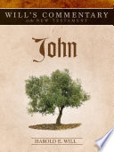 Will S Commentary On The New Testament Volume 4 John