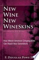 New Wine, New Wineskins
